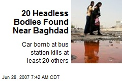 20 Headless Bodies Found Near Baghdad