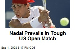 Nadal Prevails in Tough US Open Match