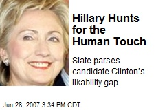 Hillary Hunts for the Human Touch