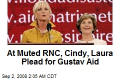 At Muted RNC, Cindy, Laura Plead for Gustav Aid