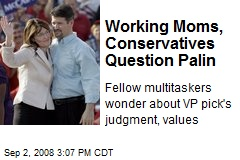 Working Moms, Conservatives Question Palin