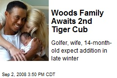Woods Family Awaits 2nd Tiger Cub