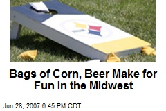 Bags of Corn, Beer Make for Fun in the Midwest