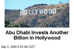 Abu Dhabi Invests Another Billion in Hollywood