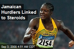 Jamaican Hurdlers Linked to Steroids