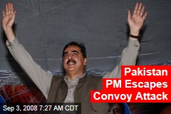 Pakistan PM Escapes Convoy Attack