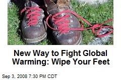 New Way to Fight Global Warming: Wipe Your Feet