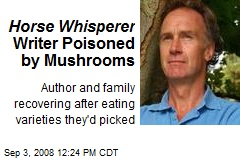 Horse Whisperer Writer Poisoned by Mushrooms