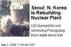 Seoul: N. Korea Is Rebuilding Nuclear Plant