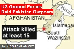 US Ground Forces Raid Pakistan Outposts