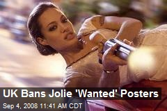 UK Bans Jolie 'Wanted' Posters