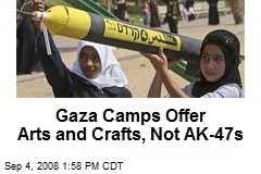 Gaza Camps Offer Arts and Crafts, Not AK-47s