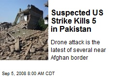 Suspected US Strike Kills 5 in Pakistan