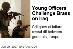 Young Officers Challenge Brass on Iraq