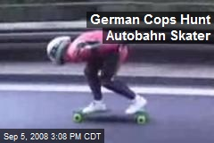 German Cops Hunt Autobahn Skater