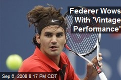 Federer Wows With 'Vintage Performance'
