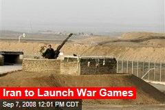 Iran to Launch War Games