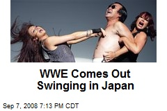 WWE Comes Out Swinging in Japan