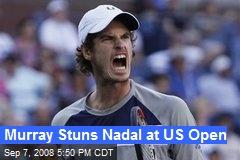 Murray Stuns Nadal at US Open