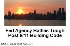 Fed Agency Battles Tough Post-9/11 Building Code