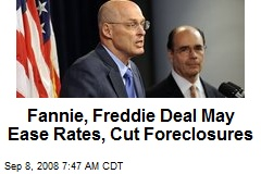 Fannie, Freddie Deal May Ease Rates, Cut Foreclosures