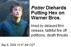 Potter Diehards Putting Hex on Warner Bros.