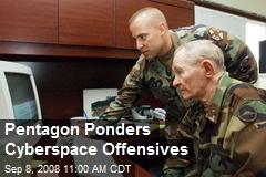 Pentagon Ponders Cyberspace Offensives