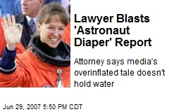 Lawyer Blasts 'Astronaut Diaper' Report