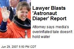 Lawyer Blasts 'Astronaut Diaper' Report
