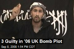 3 Guilty in '06 UK Bomb Plot