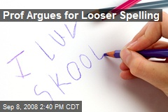 Prof Argues for Looser Spelling