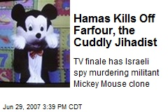 Hamas Kills Off Farfour, the Cuddly Jihadist