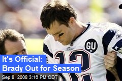 It's Official: Brady Out for Season