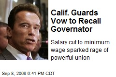 Calif. Guards Vow to Recall Governator