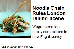 Noodle Chain Rules London Dining Scene
