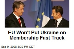 EU Won't Put Ukraine on Membership Fast Track