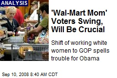 'Wal-Mart Mom' Voters Swing, Will Be Crucial