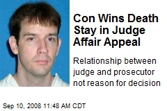 Con Wins Death Stay in Judge Affair Appeal