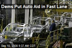 Dems Put Auto Aid in Fast Lane