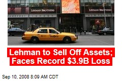 Lehman to Sell Off Assets; Faces Record $3.9B Loss