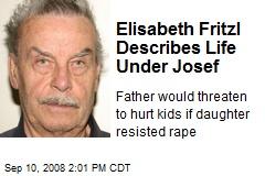 Elisabeth Fritzl Describes Life Under Josef