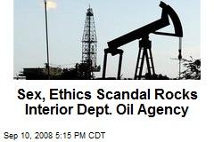 Sex, Ethics Scandal Rocks Interior Dept. Oil Agency