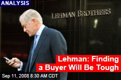 Lehman: Finding a Buyer Will Be Tough