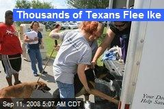 Thousands of Texans Flee Ike