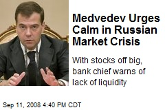 Medvedev Urges Calm in Russian Market Crisis