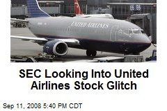 SEC Looking Into United Airlines Stock Glitch