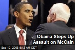 Obama Steps Up Assault on McCain