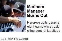 Mariners Manager Burns Out