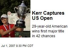 Kerr Captures US Open