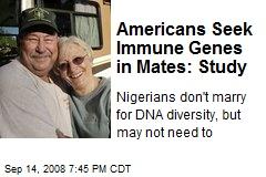 Americans Seek Immune Genes in Mates: Study